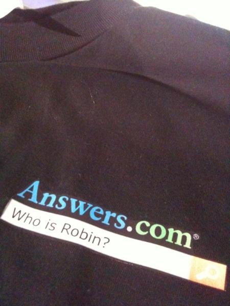 Robin's Answers.com t-shirt.